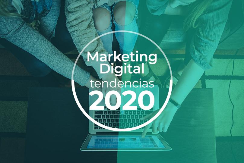 Tendencias del Marketing Digital en 2020